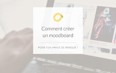Comment créer un moodboard pour ton image de marque
